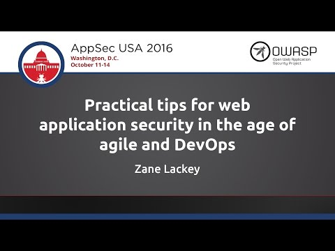 Zane Lackey - Practical tips for web application security in the age of agile and DevOps