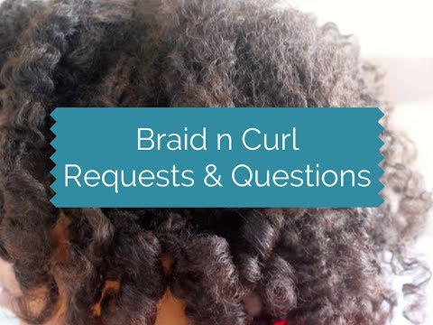 Braid n Curl | Requests & Questions