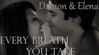 Damon + Elena || Every Breath You Take [+6x01]