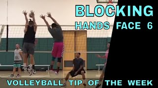 Volleyball Block Technique (Hands Face 6) - Volleyball Tip Of The Week #10
