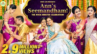 Wow Life Presents Ann's Seemandham | The Much Awaited Celebration | Ann's Baby Shower Series