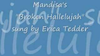 "Mandisa's ""Broken Hallelujah"" sung by Erica Tedder"