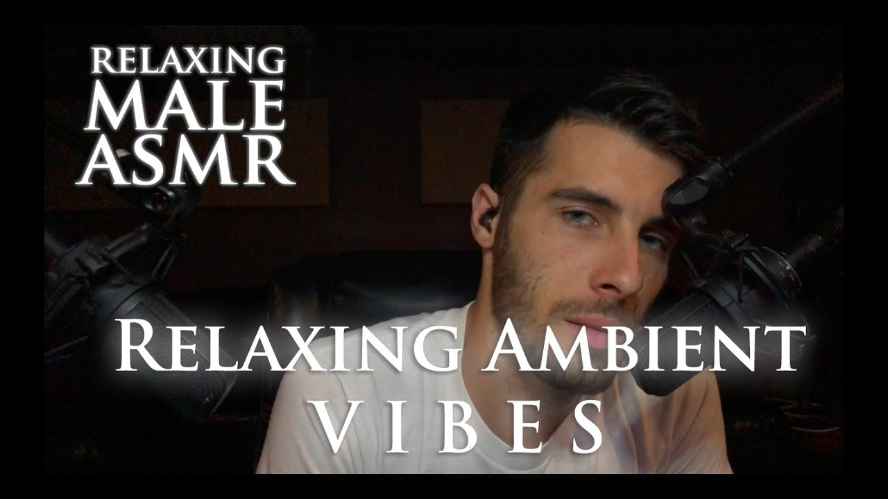 Relaxing Male Asmr Relaxing Ambient Vibes Ear To Ear Whisper And Music Creation 2