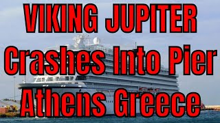 Breaking News! Viking Jupiter Crashes Into Pier On Maiden Voyage In Athens