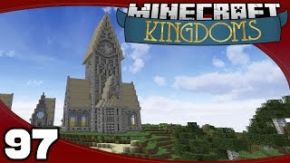 Kingdoms - Ep. 97: Completing the Cathedral