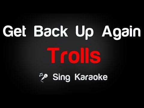 Trolls - Get Back Up Again Karaoke Lyrics