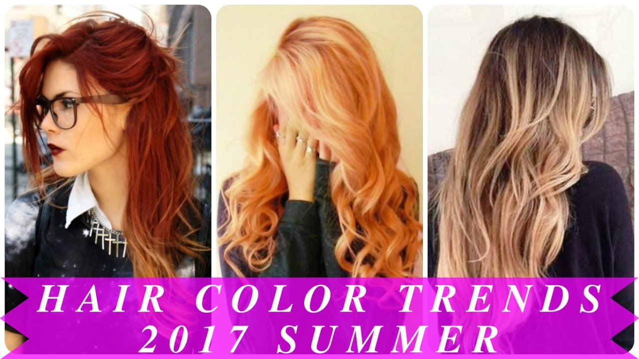 Hair Color Trends 2017 Summer  YouTube