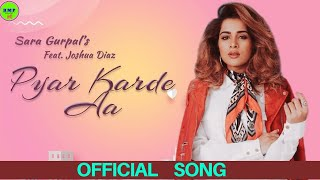 SARA GURPAL: PYAR KARDE AA (FULL VIDEO) YELLOW MUSIC FT. DESI CREW | DM | LETEST PUNJABI SONGS 2019