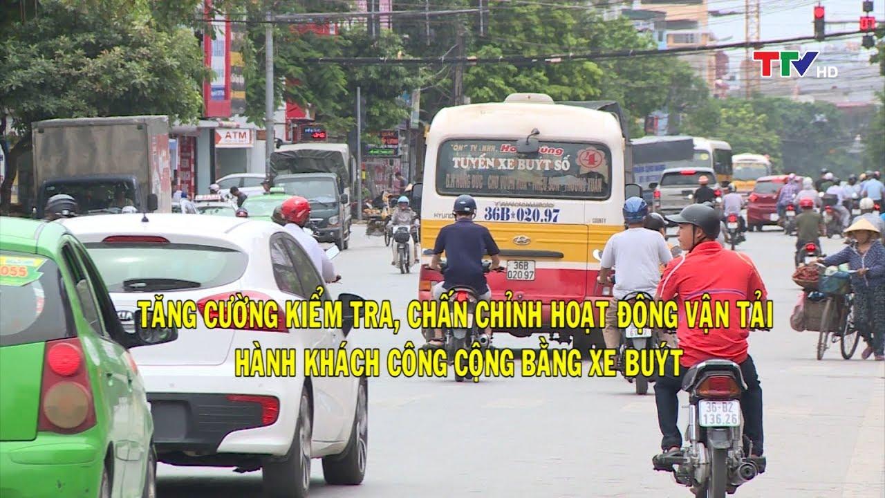 Thanh Hóa chấn chỉnh hoạt động vận tải hành khách bằng xe buýt