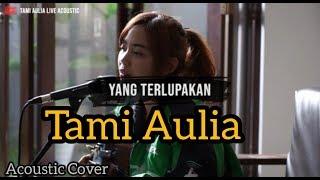 Download Lagu Yang Terlupakan || Tami Aulia Cover Iwan Fals mp3