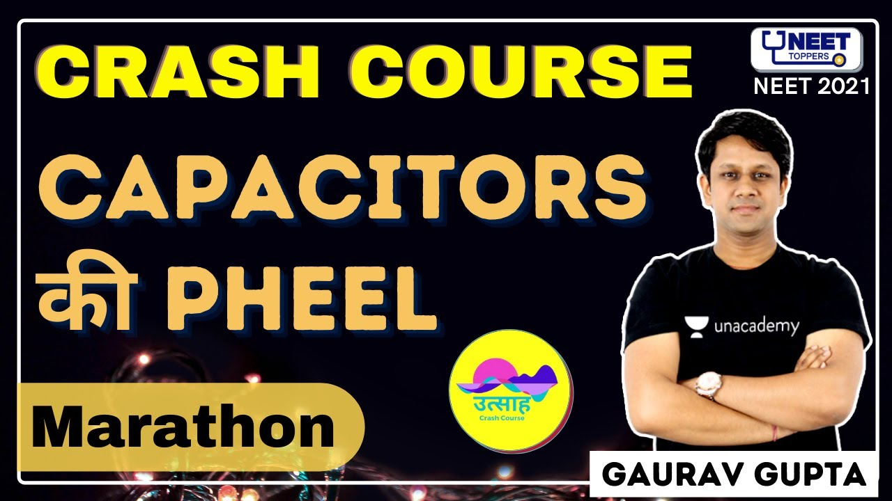 उत्साह : Capacitors की PHEEL | NEET Toppers | Gaurav Gupta