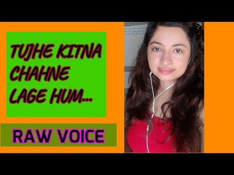 TUJHE KITNA CHAHNE LAGE HUM | COVER | NO MUSIC | JHILAN GANGULY |