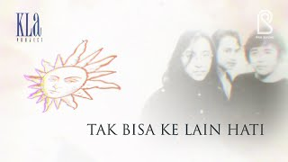 KLa Project - Tak Bisa Ke Lain Hati | Official Lyric Video