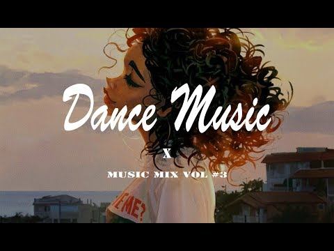 ►DANCE MUSIC MIX 2017 | VOL#3◄