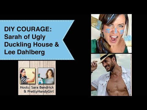 DIY Courage with Sarah from Ugly Duckling House and Lee Dahlberg