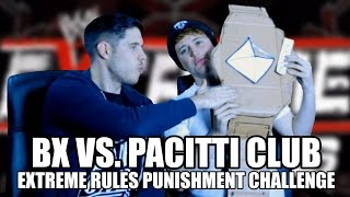 BX Vs. Pacitti Club #6: WWE Extreme Rules 2016 Punishment Challenge