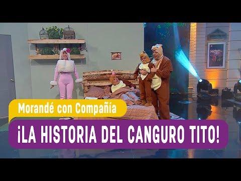 ¡La historia del canguro Tito! - Morandé con Compañía 2017
