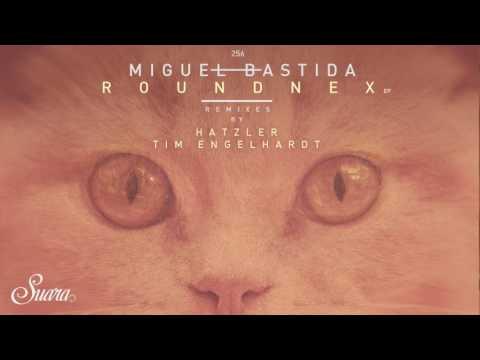 Miguel Bastida - Roundnex (Original Mix) [Suara]
