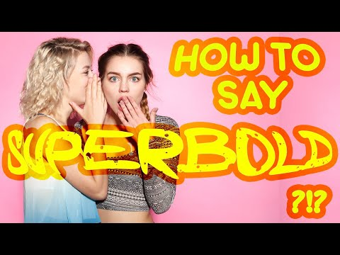 """How to say """"superbold""""! (High Quality Voices)"""