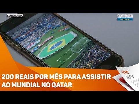 200 reais por mês pra assistir ao mundial no Qatar - TV SOROCABA/SBT