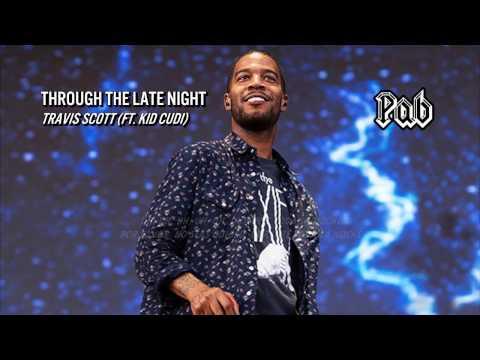 Travis Scott ~ through the late night (Ft. Kid Cudi) (Letra en Español) (Sin audio)