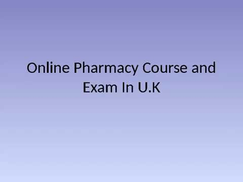 Online Pharmacy Course and Exam In U.K