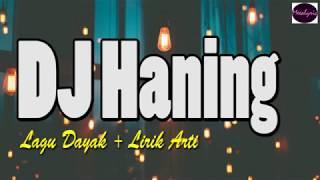 DJ Haning - Lagu Dayak | Lyrics