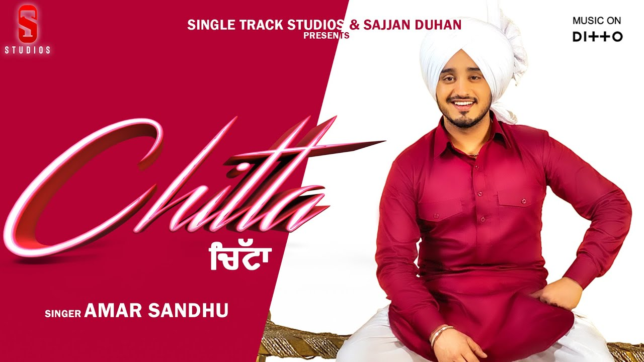 CHITTA | Amar Sandhu | Desi Ruotz | New Latest Punjabi Songs 2019-20 |  St Studios | Ditto Music