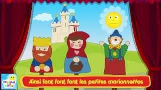 Ainsi Font Font Font les Petites Marionnettes - Chanson pour les enfants