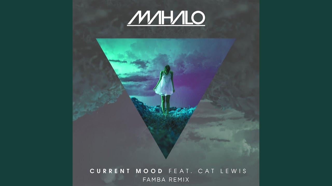 Download Current Mood (feat. Cat Lewis) (Famba Remix)