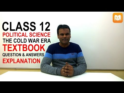 The Cold War Era Class 12 | Question And Answers Explanation