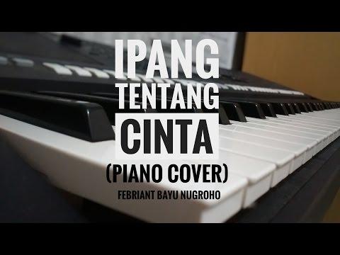 Ipang - Tentang Cinta (Piano Cover)