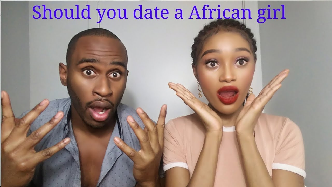 dating a girl from africa