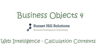 Business Objects 4x - Web Intelligence Calculation Contexts