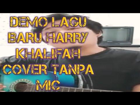 Cover Lagu Harry Khalifah Terbaru !!