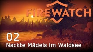 Firewatch [02] [Nackte Mädels im Waldsee] [Let's Play Deutsch] [Gameplay German HD] thumbnail