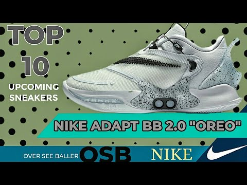 Top 10 Upcoming Sneakers Nike Adapt Bb 2 0 Oreo First Look Release Date Youtube