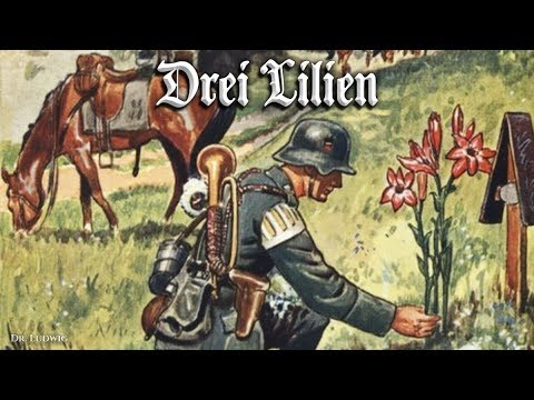 Drei Lilien [German Soldier Song][+English Translation]