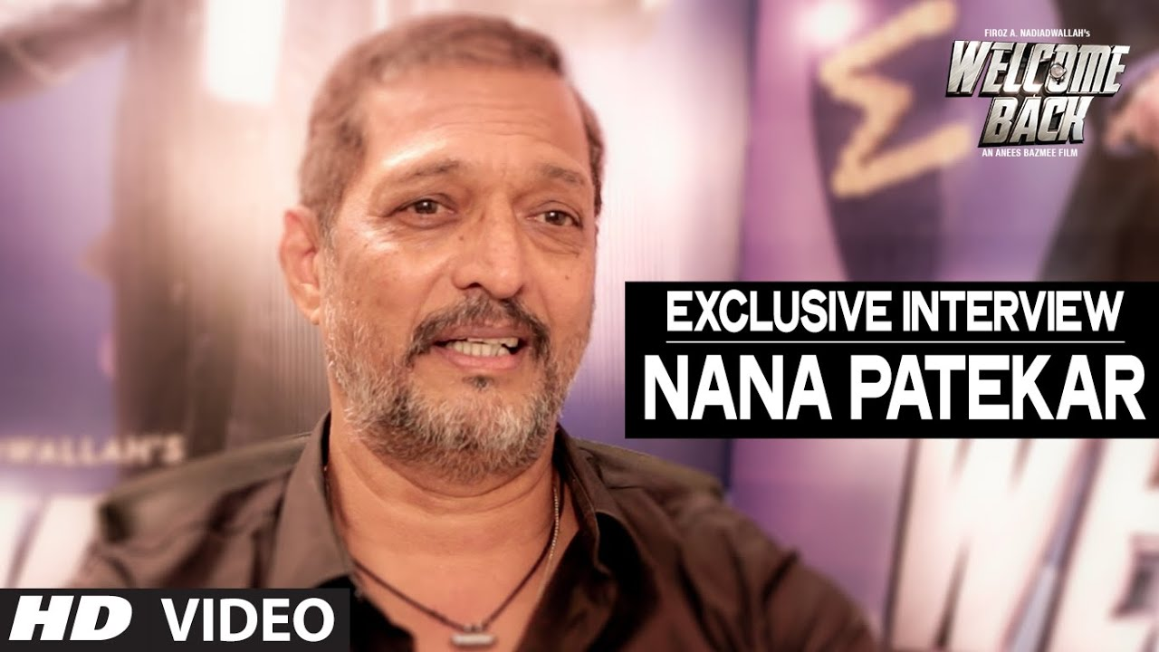Exclusive: Nana Patekar Interview | Welcome Back