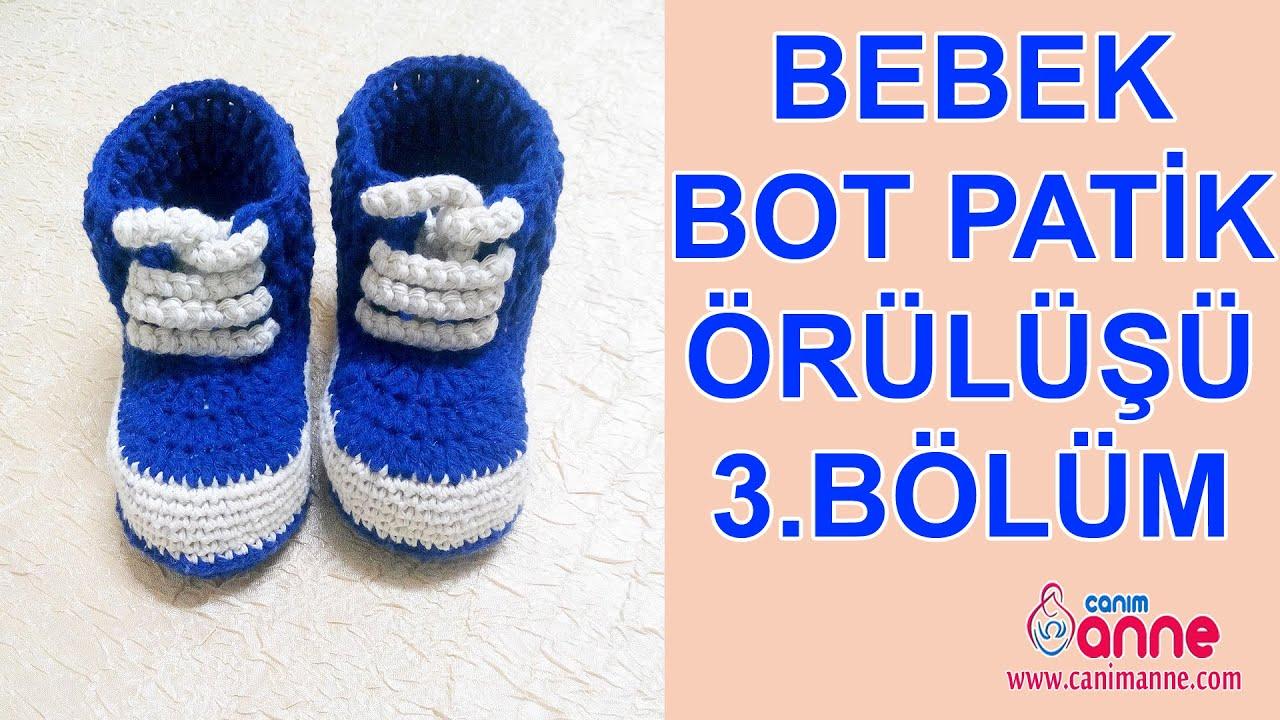 Örgü Bebek Bot Patik Nasıl Örülür 3  Bölüm , Canım Anne
