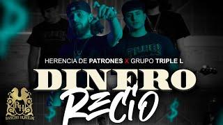 Herencia De Patrones x Grupo Triple L - Dinero Recio (En Vivo)
