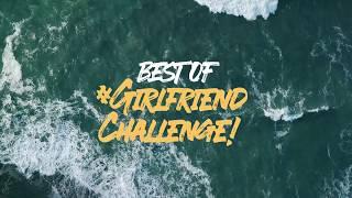 Best of #GirlfriendChallenge