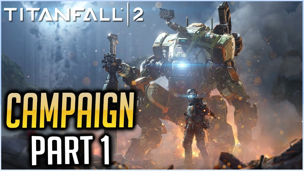 TITANFALL 2 Campaign Gameplay Walkthrough - Part 1 (No ...