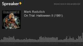 On Trial: Halloween II (1981)