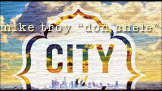 "Mike Troy ""Don Chele"" - City Of"