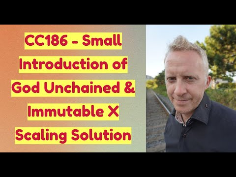 CC186 - Small Introduction of God Unchained & Immutable X Scaling Solution