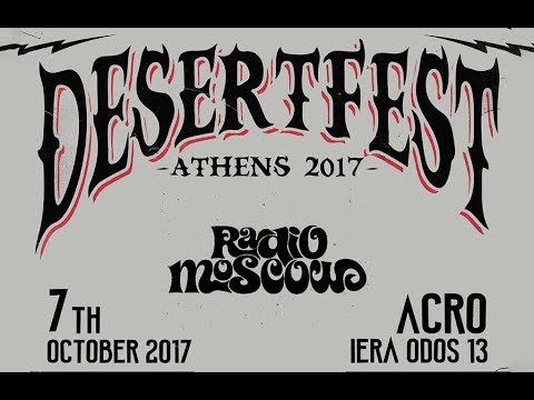 Radio Moscow - DesertFest Athens (full) @ Acro 07/10/2017