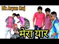 Top Comedy Boy Funny Video Mera Yaar Fun With Dk Dk Videos 2018
