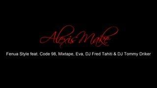FENUA STYLE feat. Code 98, Mixtape, Eva, DJ Fred Tahiti & DJ Tommy Driker - ALEXIS