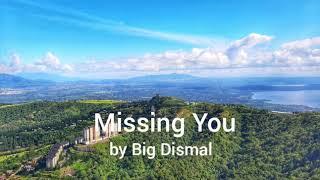 Missing You lyrics by Big Dismal YouTube Videos